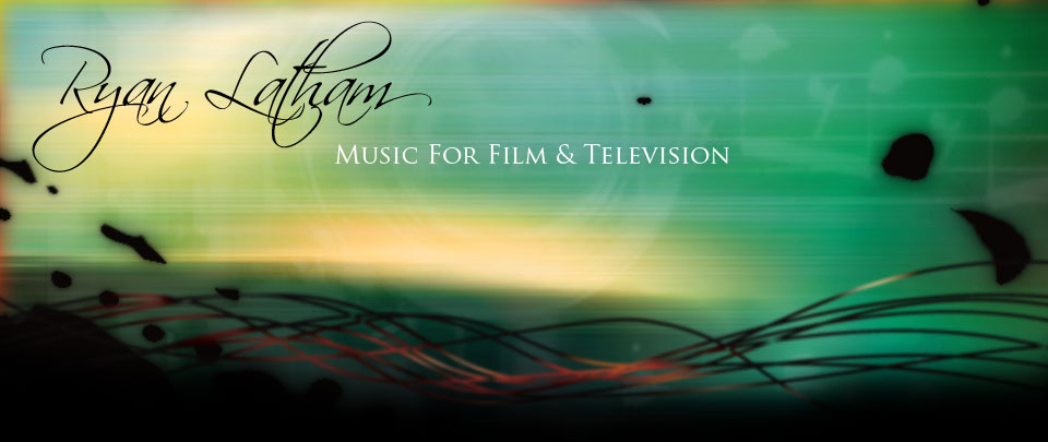 Ryan Latham: Music for Television & Film